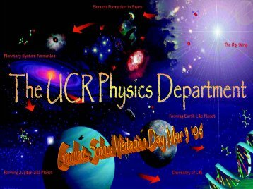 UCR Physics Grad School Preview - Department of Physics and ...
