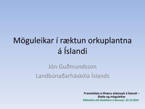Möguleikar í ræktun orkuplantna á Íslandi