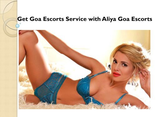 Get Goa Escorts Service with Aliya Goa Escorts