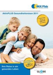 AktivPLUS Gesundheitsreisen 2011 Ihre Reise in ein gesundes Leben