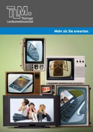 TLM – Mehr als Sie erwarten - Thüringer Landesmedienanstalt