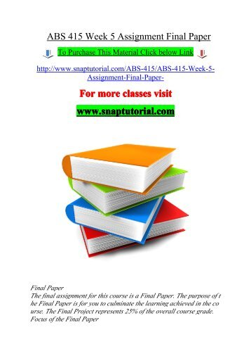 ABS 415 Week 5 Assignment Final Paper / snaptutorial