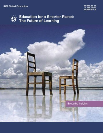 Education for a Smarter Planet The Future of Learning