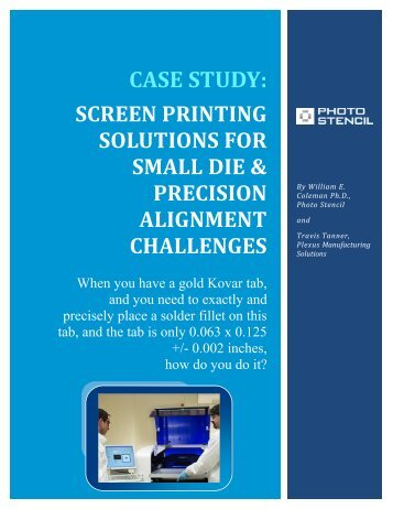 Screen Printing Solutions for Small Die and Precision ... - Photo Stencil