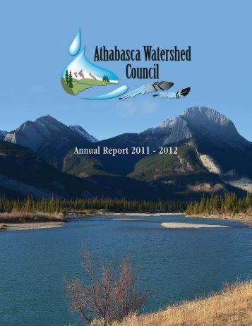 Annual Report 2011-2012 - Athabasca Watershed Council