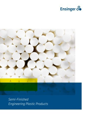 Semi-Finished - Engineering Plastic Products - Ensinger-online.com