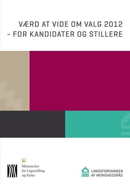 værd at vide om valg 2012 - For kandidater og stillere