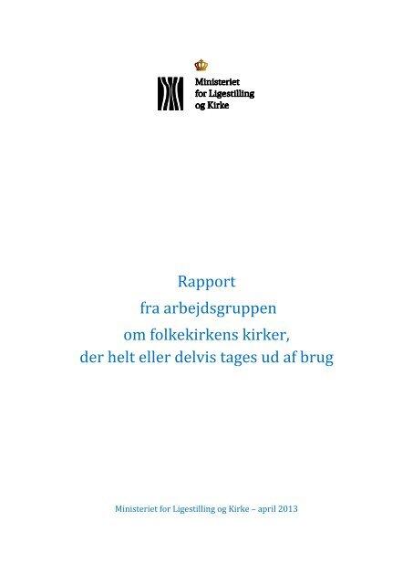Rapport fra arbejdsgruppen om folkekirkens kirker ... - Kirkeministeriet