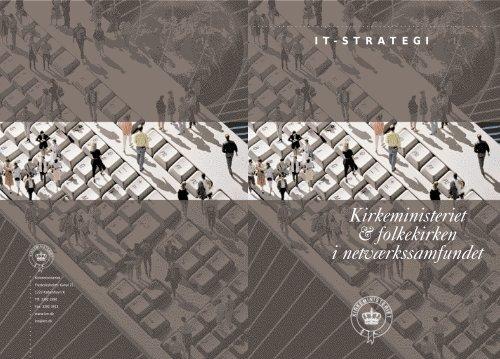 Kirkeministeriet & folkekirken i netværkssamfundet IT-STRATEGI