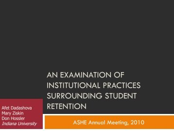 AN EXAMINATION OF INSTITUTIONAL PRACTICES SURROUNDING STUDENT RETENTION