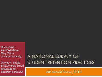 A NATIONAL SURVEY OF STUDENT RETENTION PRACTICES