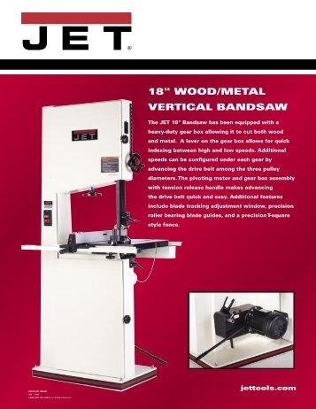"18"" WOOD/METAL VERTICAL BANDSAW - JET Tools"