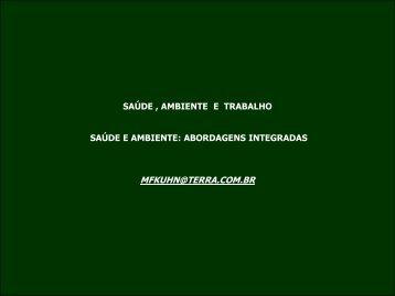 SAÚDE E AMBIENTE ABORDAGENS INTEGRADAS MFKUHN@TERRA.COM.BR