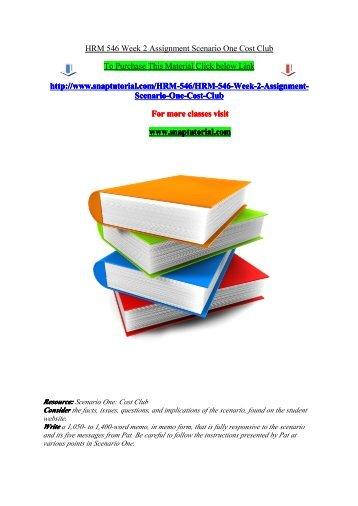 HRM 546 Week 2 Assignment Scenario One Cost Club/snaptutorial