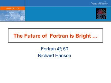 The Future of Fortran is Bright …