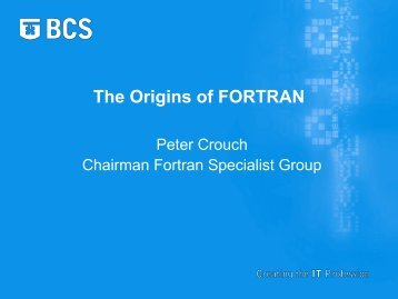 The Origins of FORTRAN - (BCS) Fortran Specialist Group