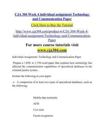 CJA 304 Week 4 Individual Technology and Communication Paper