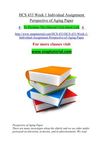 HCS 433 Week 1 Individual Assignment Perspective of Aging Paper/snaptutorial