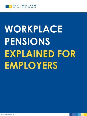 WORKPLACE PENSIONS EXPLAINED FOR EMPLOYERS