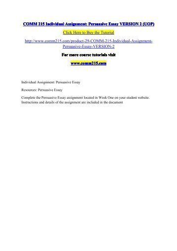comm 215 week 1 persuasive essay Free essays on comm 215 week 4 for students use our papers to help you with yours 1 - 30.