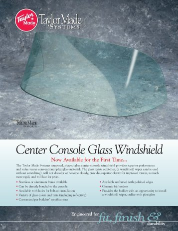 Center Console Glass Windshield - Taylor Made Systems