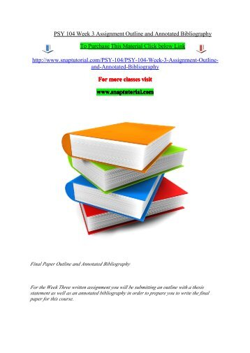 PSY 104 Week 3 Assignment Outline And Annotated Bibliography
