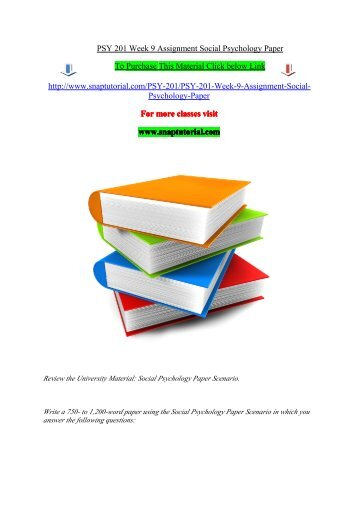 psy week assignment social psychology paper new  psy 201 week 9 assignment social psychology paper