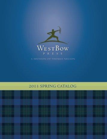 2013 SPRING CATALOG - WestBow Press