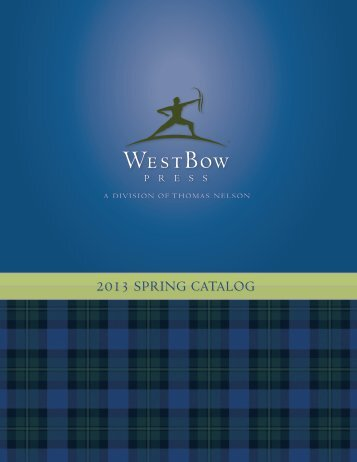 2013 SPRING CATALOG - WestBow Press