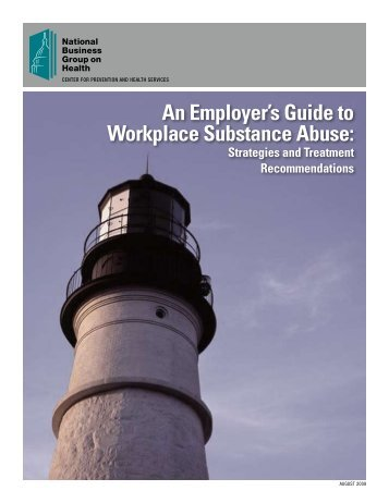 An Employer's Guide to Workplace Substance Abuse