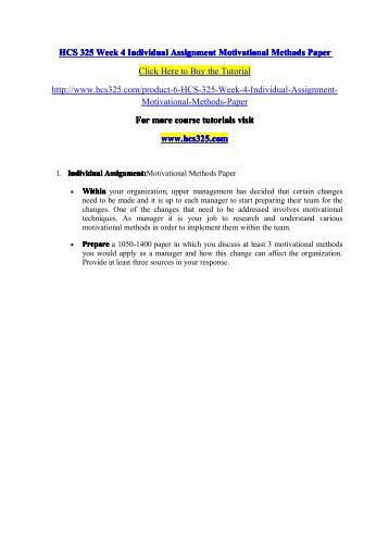 HCS 325 Week 4 Individual Assignment Motivational Methods Paper