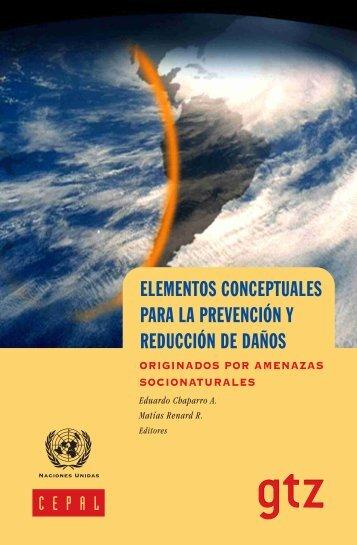 Elementos Conceptuales para la Prevención y Reducción de Daños Originados por Amenazas Socionaturales