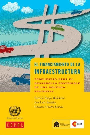El financiamiento de la infraestructura: propuestas para el desarrollo sostenible de una política sectorial