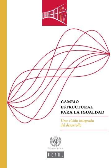 Cambio estructural para la igualdad Una visión integrada del desarrollo