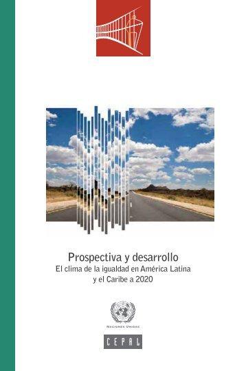 Prospectiva y desarrollo: el clima de la igualdad en América Latina y el Caribe a 2020