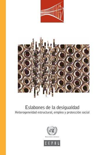 Eslabones de la desigualdad: heterogeneidad estructural, empleo y protección social