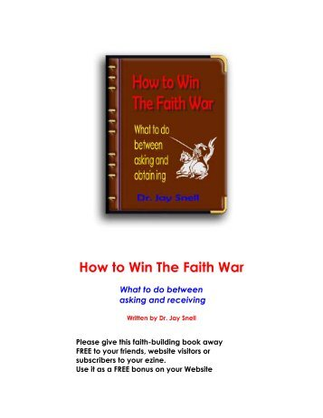 How to Win The Faith War - Healing, Prosperity and Family Well Being