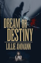 Dream or Destiny - Lillie Ammann, Writer & Editor