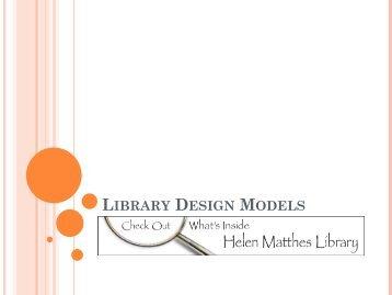 LIBRARY DESIGN MODELS