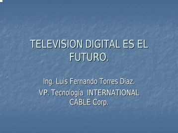 TELEVISION DIGITAL ES EL FUTURO. - Andina Link