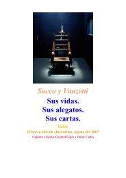 Sacco y Vanzetti Sus vidas Sus alegatos Sus cartas