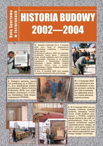 HISTORIA BUDOWY 2002—2004