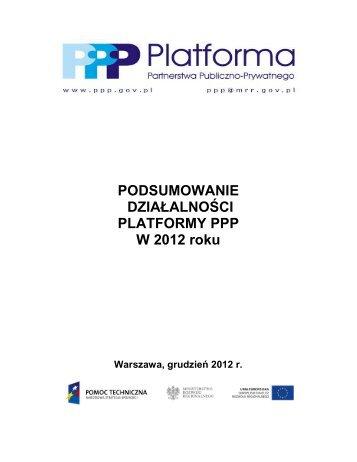 PODSUMOWANIE DZIAŁALNOŚCI PLATFORMY PPP W 2012 roku