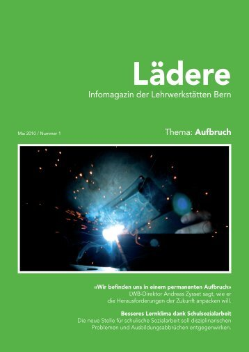 Infomagazin der Lehrwerkstätten Bern Thema: Aufbruch