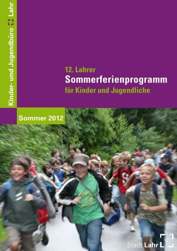Kinder- und Jugendbüro Lahr Sommer 2012 - Stadt Lahr