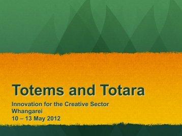 Totems and Totara