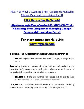organizational change plan part iii Free essay: organizational change plan - part iii defining and organizing change is not an easy feat many things need to be considered before management can.
