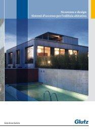 Sicurezza e design Sistemi d'accesso per l'edilizia abitativa