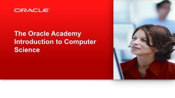 The Oracle Academy Introduction to Computer Science
