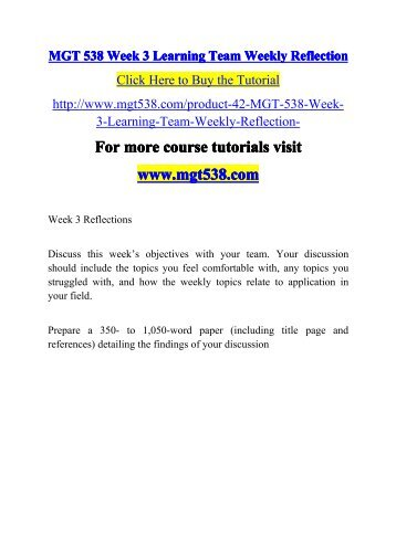 learning team reflection week 3 mgt 498 Mgt 498 week 3 learning team reflection: for more classes visit wwwmgt498tutorialcom  discuss this week's objectives with your team your discussion should.